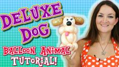 Deluxe Dog Balloon Animal Tutorial with Holly the Twister Sister #balloon #twisting
