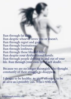 I run because... It's  proof that I OWN MY  BODY, however many miles, however many steps, sore muscles, gu packets, gatorade bottles. It's my body, it's my life, I chose to be alive.