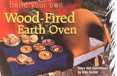 http://www.motherearthnews.com/Do-It-Yourself/2002-10-01/Build-Your-Own-Wood-Fired-Earth-Oven.aspx#