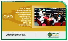 The B.Arch. programme at ‎Mody University‬ encapsulates sociological, cultural and ecological ethos of ‎architecture‬.