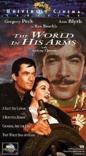 The World In His Arms (1952) Fleeing an arranged marriage to the wretched Prince Semyon, Russian countess Marina Selanova falls in love with American seal hunter Jonathan Clark, and the couple plan to sail to Alaska. But when Semyon arrives in San Francisco to claim his bride, he and Clark bet on a boat race to Alaska -- with winner take all.  Gregory Peck, Ann Blyth, Anthony Quinn...TS classic