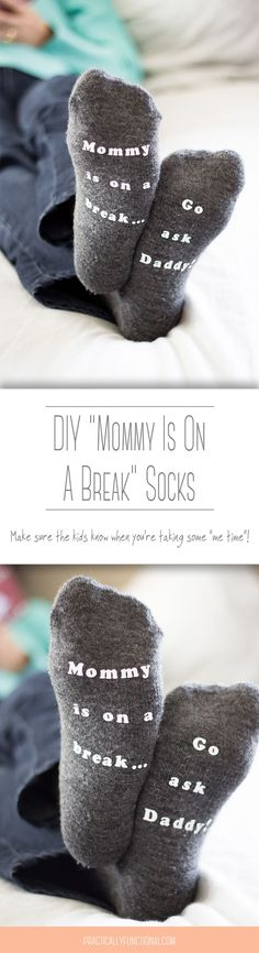 "Make sure everyone knows you're taking some ""me time"" with these Mommy Is On A Break socks!"