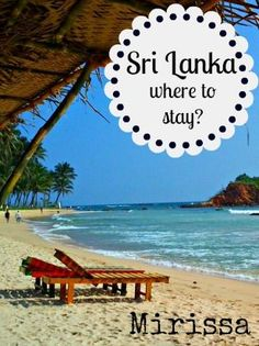 Sri Lanka is a perfect vacation destination. If you're trying to decide where to stay, check out Mirissa, it's paradise.