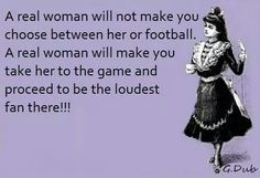Real women love Football. Or she'll make you come with her team's game!