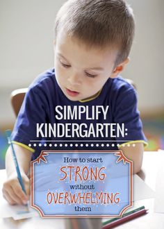 Here are ways to simplify kindergarten without overwhelming the child.