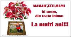 | MAMAIE,TATI,MAMI cu totii iti uram, din toata inima: La multi ani!!!