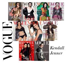 """""""Kendall Jenner Vogue Covers"""" by valenlss ❤ liked on Polyvore featuring KRISVANASSCHE"""