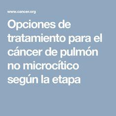 Opciones de tratamiento para el cáncer de pulmón no microcítico según la etapa