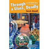 Through a Glass, Deadly (Glassblowing Mysteries, No. 1) (Mass Market Paperback)By Sarah Atwell