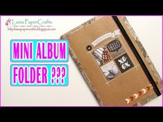 Tutorial Scrapbook Mini Album Folder sin Papel Decorado | Scrapbooking Fácil |  Luisa PaperCrafts - YouTube