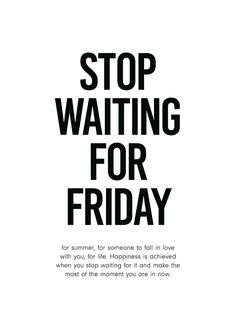 Stop Waiting for Friday Poster in the Poster / Typogr .-Stop Waiting for Friday Poster in der Gruppe Poster / Typografie Poster bei Dese… Stop Waiting for Friday Poster in the Group Poster / Typography Poster at Desenio AB - Citation Silence, Silence Quotes, Future Poster, True Words, Photografy Art, Words Quotes, Life Quotes, Inspirierender Text, Texts