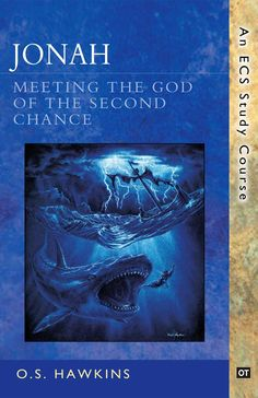 Jonah: Meeting the God of the Second Chance