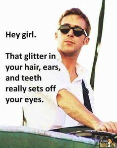 ryan gossling teacher motivation | Ryan Gosling Likes Glitter & Eyes