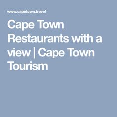 Cape Town Restaurants with a view Cape Town Tourism, Travel Tips, Restaurants, Awesome, Holiday Ideas, Places, Travel Advice, Restaurant, Travel Hacks
