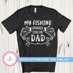 My fishing buddies call me dad SVG cut file Fathers day | Etsy Call My Dad, Call Me, Family Shirt Design, Fathers Day Shirts, Adventure Quotes, Fishing Shirts, Family Shirts, Svg Cuts
