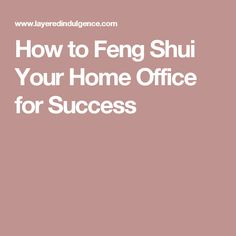 How to Feng Shui Your Home Office for Success