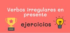 Ejercicios de gramática con verbos irregulares en presente Futuro Simple, Learning Spanish, Grammar, Unicorn, Archive, Gift, Interactive Activities, Spanish Worksheets, Verb To Have