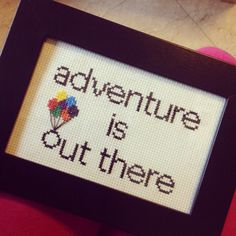 Adventure is out there! A super cute cross stitch of quote from Disney Pixars Up. An excellent DIY present for an adventurous soul or someone Up Pixar, Disney Pixar Up, Cute Cross Stitch, Cross Stitch Patterns, Up House With Balloons, Diy Presents, Disney Quotes, Adventure Is Out There, Cross Stitching