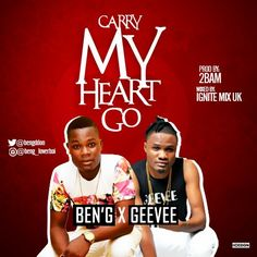 Finally the wait is over Ben'G drops his first single for the year 2k17 titled CARRY MY HEART GO he teams up with GEEVEE to produce this touching sound... This is a must have music for all lovers. This dude is not relenting this year. This single was produced by 2BAM ........   #Ben'G #Geevee
