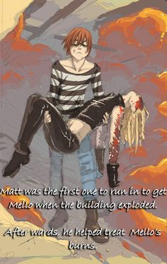 """""""Matt was the first one to run in to get Mello when the building exploded. After wards, he helped treat Mello's burns."""" (Submitted graphic. Art source: *reapersun at deviantART)"""