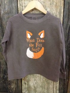 What Does The Fox Say Long Sleeve Shirt by ThreadsOnSignal on Etsy