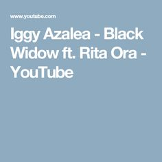 Iggy Azalea - Black Widow ft. Rita Ora - YouTube