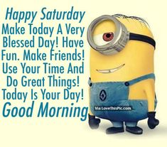Happy Saturday everyone!  The weekend is finally here!  We have collected 30 of the best happy Saturday quotes to share.