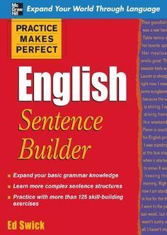 """Read """"Practice Makes Perfect English Sentence Builder"""" by Ed Swick available from Rakuten Kobo. Practice Makes Perfect helps you put your English vocabulary and grammar skills together! English Grammar Book, English Grammar Worksheets, English Book, English Lessons, English Words, English Vocabulary, Teaching English, Learn English, English Textbook"""