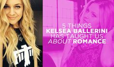 5 Things Kelsea Ballerini Has Taught Us About Romance