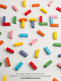 Little Barcelona – 5th Edition  Concept and visual identity for the fifth edition of the Fashion Kid's Fair Little Barcelona. Hand painted wooden blocks.