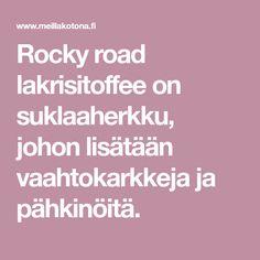 Rocky road lakrisitoffee on suklaaherkku, johon lisätään vaahtokarkkeja ja pähkinöitä. Rocky Road