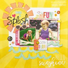 Make A Splash - summer scrapbook layout created with the Simple Stories Sunshine & Happiness collection. Scrapbook Page Layouts, Scrapbook Albums, Scrapbooking Ideas, Book Layouts, Happy Summer, Summer Art, Summer Ideas, Be Design, Happy Sunshine