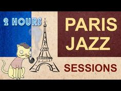 Paris Jazz Sessions - A wonderful 2 hours jazz program for all music lovers - YouTube