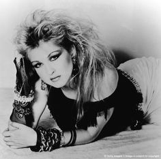 Cyndi Lauper- I thought she was so cool.