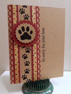 handmade sympathy card : So Sorry For Your Loss ...dog paws ... kraft ...