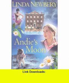 Andies Moon (Historical House) (9780794523336) Linda Newbery , ISBN-10: 0794523331  , ISBN-13: 978-0794523336 ,  , tutorials , pdf , ebook , torrent , downloads , rapidshare , filesonic , hotfile , megaupload , fileserve