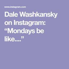 "Dale Washkansky on Instagram: ""Mondays be like...."" Mondays, Instagram, Art, Art Background, Kunst, Performing Arts, Art Education Resources, Artworks"