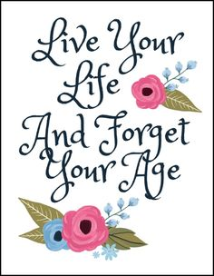 We all need a reminder to forget about our age. This Free Printable Life Inspirational Quotes is a pretty way to remind ourselves to not worry about our age and live life! This makes a great gift for friends and family celebrating milestone birthdays too! Pin it to a cork board or place it in a frame to brighten a room! Popular Pins by OHMY-CREATIVE.COM
