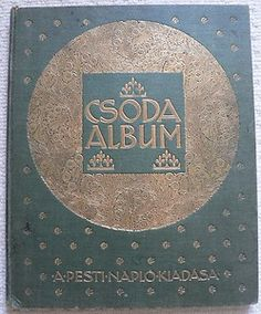 Art Nouveau / Seccessionist / Jugendstil first edition 1911 gilt embellished green cloth hardback publication of Csoda Album published in Budapest with Hungarian text, illustrated by Heinrich Lefler and Josef Urban.