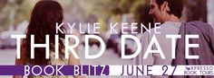 *~*Book Blitz & Giveaway*~* Third Date by Kylie Keene