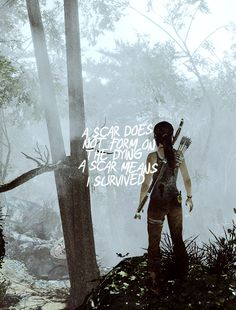 A scar does not form on the dying, a scar means I survived. Laura Croft, Tomb Raider Lara Croft, Rise Of The Tomb, Fictional World, Badass Women, Archaeology, Queen, Images, Fan Art