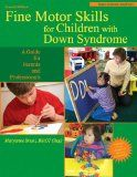 Recommended Reading:  Fine Motor Skills for Children With Down Syndrome: A Guide for Parents And Professionals  - Pinned by @PediaStaff – Please Visit ht.ly/63sNtfor all our pediatric therapy pins