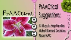 PrAACtical Suggestions: 10 Ways To Help Families Make Informed Decisions About AAC