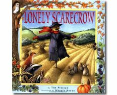 The Lonely Scarecrow by Tim Preston, Maggie Kneen. Fall books for children.