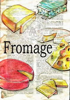 Fromage - Mixed Media Drawing on French/English Dictionary - prints available www.etsy.com/shop/flyingshoes - flying shoes art studio