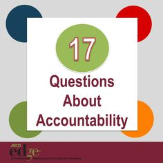 """The fact is, ""accountability"" means different things to different people for different reasons,"" writes ASCD EDge community member Jason Flom. In this post, Flom posts 17 questions to explore about accountability."