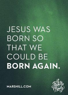 Jesus nasceu para que pudessemos nascer novamente.