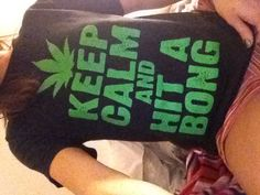keep calm and hit a bong. Party Lyrics, Rasta Party, Stoner Style, Peace And Love, My Love, Pipes And Bongs, Stoner Girl, Love Hug, Smoke Shops
