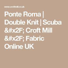 Ponte Roma | Double Knit | Scuba / Croft Mill / Fabric Online UK