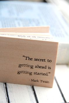 The secret to getting ahead is getting started. #MarkTwain
